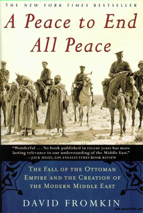 end of ottoman empire a peace to end all peace the fall of the ottoman empire