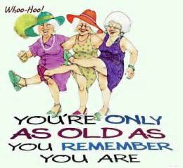 save the old lady you re only as old as you remember you are cartoon