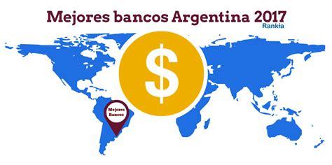 prestamos bancos argentina mejores bancos argentina 2017 rankia
