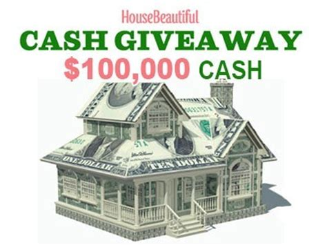 Big Cash Sweepstakes - www housebeautiful com register house beautiful to enter 100 000 windfall fund