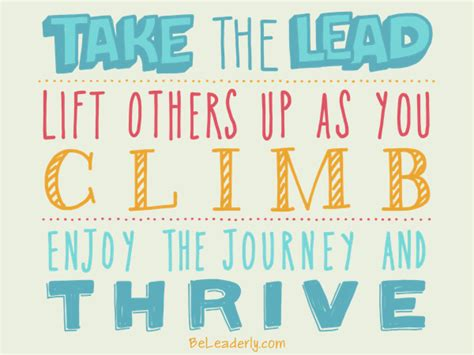 leaderly quote take the lead lift others up as you climb