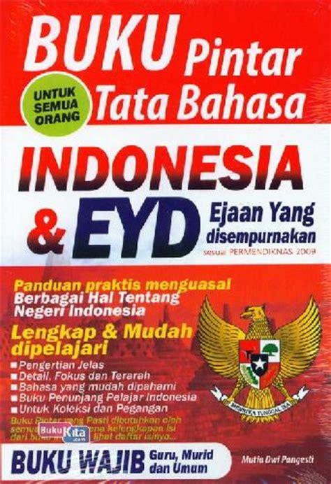 Intisari Tata Bahasa Indonesia bukukita buku pintar tata bahasa indonesia eyd