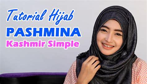 tutorial jilbab pashmina kashmir aneka tutorial hijab paris bisikan aneka cara