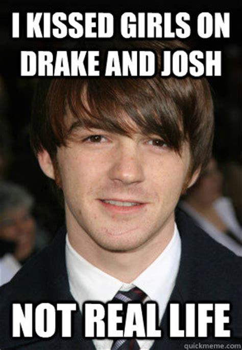Josh Meme - i kissed girls on drake and josh not real life