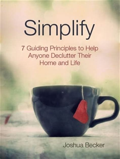 simplify your home simplify 7 guiding principles to help anyone declutter