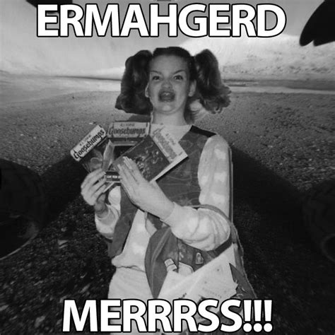 Ermahgerd Know Your Meme - image 370779 ermahgerd know your meme