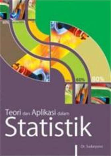 Analisis Regresi Dalam Penelitian Ekonomi Bisnis Dilengkapi Aplikasi statistik teori dan aplikasi jilid 1 edisi 7 j supranto belbuk