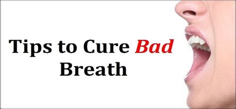 how to get rid of bad breath tips on how to get rid of bad breath makeupera