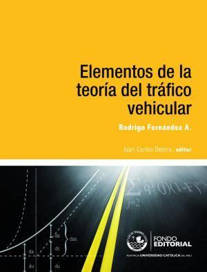 libro transito el para gestionar el tr 193 nsito y el tr 193 fico elementos de la teor 205 a del tr 193 fico vehicular libros