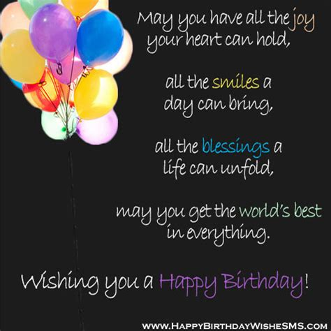 Happy Birthday Wishing You All The Best May You Have All The Joy Your Heart Can Hold All The