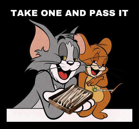 Jerry Meme - tom jerry weed memes passing the joint cartoon 420 spoof