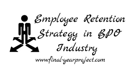 Mba Thesis On Employee Retention by Mba Project On Employee Retention Strategy In Bpo Industry