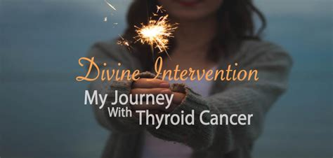signs of divine intervention in divine intervention my journey with thyroid cancer
