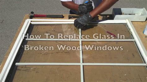 how to fix glass how to replace glass in broken wood windows