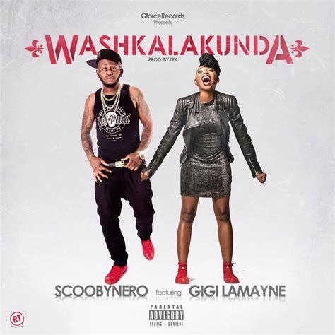 download gigi lamayne nkosazana mp3 scoobynero ft gigi lamayne washkalakunda latest naija
