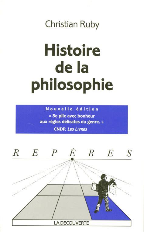 la philosophie de a 2218746190 histoire de la philosophie christian ruby collection rep 232 res