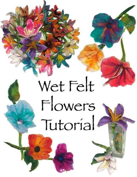 pattern for making felt flowers wet felt flowers pattern tutorial digital ebook pdf