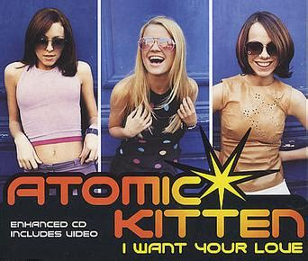 now i wanna be your i want your atomic kitten song