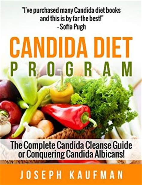 Candida Cleanse Detox Program by Candida Diet Cleanse Program The Complete Candida Cure