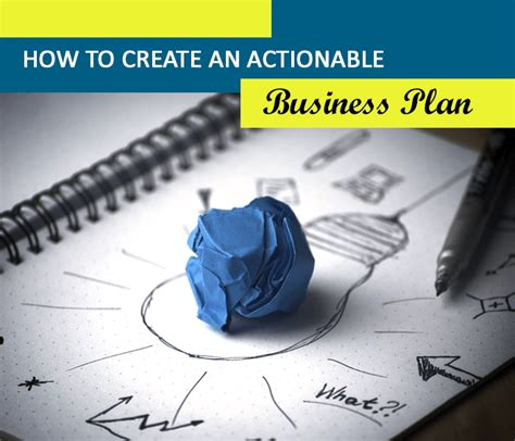 17 actionable tips for creating a business plan that