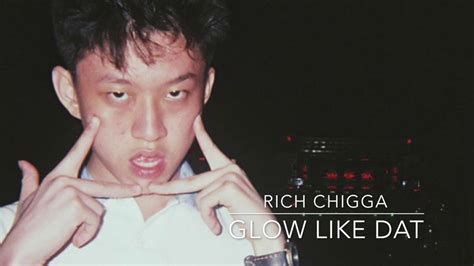 Rich Chigga Glow Like Dat 1 rich chigga glow like dat