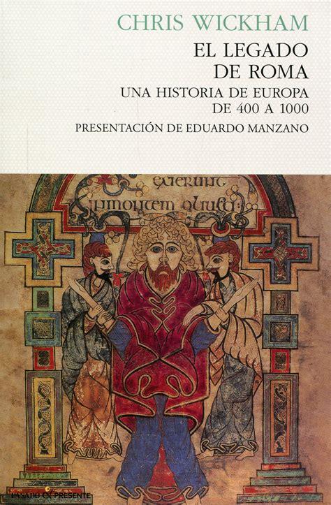 libro el legado de roma librer 237 a dykinson el legado de roma wickham 9788494289019