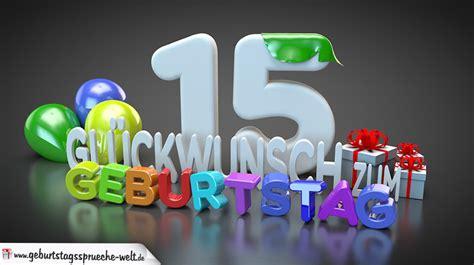 Lustige Geburtstagssprueche Zum 15 Geburtstag by Edle Geburtstagskarte Mit Bunten 3d Buchstaben Zum 15