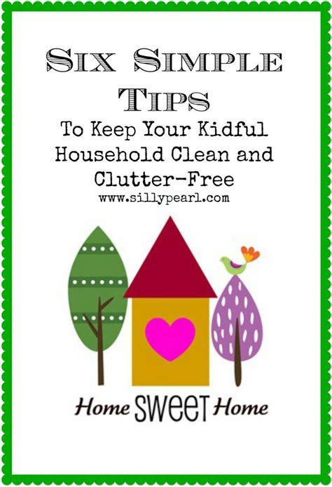 5 tips for keeping your household organized buildipedia six simple tips to keep a kidful household clean and