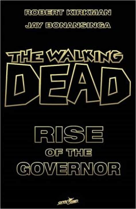 The Walking Dead Rise Of The Governor 1 the walking dead rise of the governor by robert kirkman