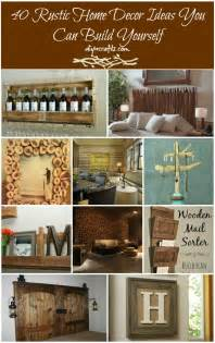 decor home ideas 40 rustic home decor ideas you can build yourself diy
