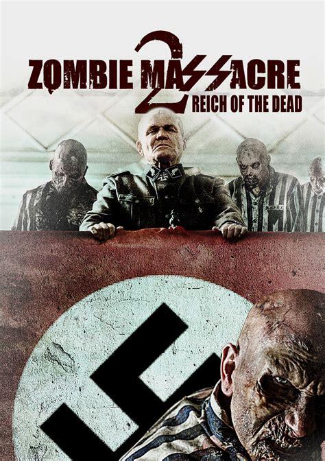 film zombie 2015 au coeur de l horreurzombie massacre 2 reich of the dead