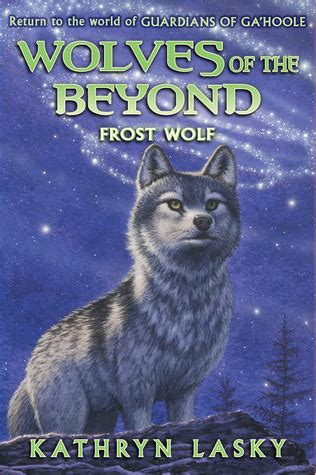 wolves picture book wolf wolves of the beyond 4 by kathryn lasky