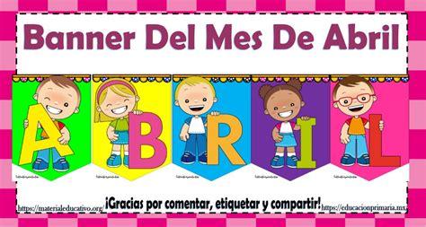 Aumento Metalurgico Para El Mes De Abril   bonito y colorido banner del mes de abril educaci 243 n primaria