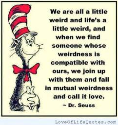 Dr Suess Quote On Love by Wacky Crazy Quotes Quotesgram