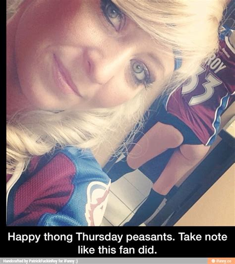 Thong Thursday Memes - happy thong thursday peasants take note like this fan did