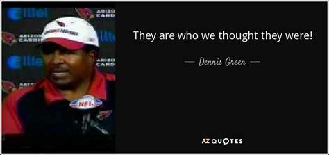 Dennis Green Meme - dennis green meme 28 images dennis green meme 28