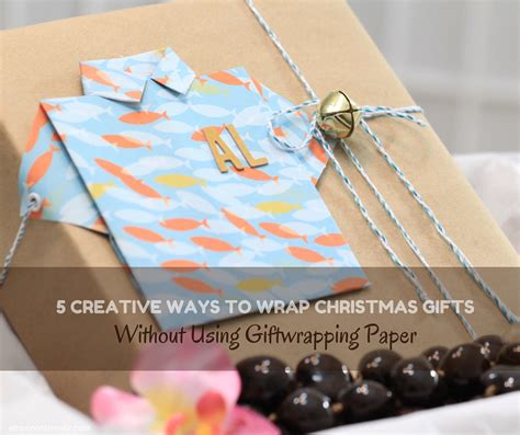 creative ways to wrap christmas gifts 5 creative ways to wrap gifts without using giftwrapping paper