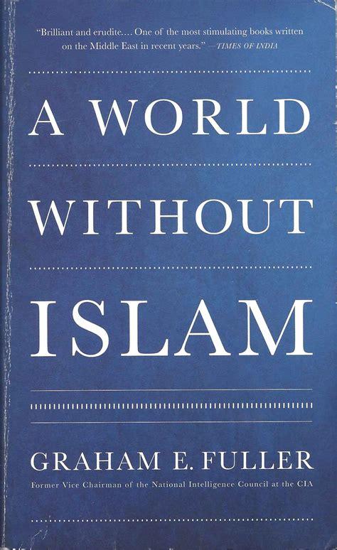 Novel Wolrd Without End Dunia Tanpa Akhir By Ken Follett akankah dunia lebih damai tanpa islam