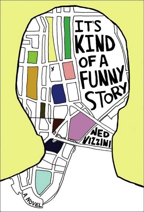 Its Kind Of A Funny Story 2010 It S Kind Of A Funny Story By Ned Vizzini