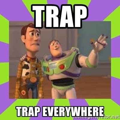 Everywhere Meme Generator - trap trap everywhere buzz lightyear meme meme generator