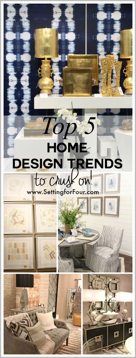 best home design trends top 5 home design trends to crush on setting for four