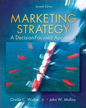 Marketing Strategy A Decision Focused Approach 8th Edition marketing strategy a decision focused approach 8th edition rent 9780078028946 chegg