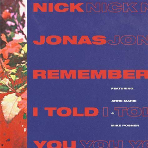 that i you testo nick jonas il di remember i told you testo