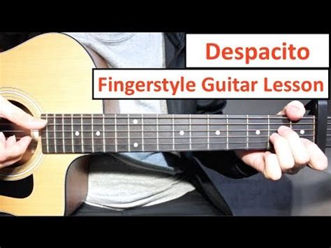 despacito guitar tutorial despacito fingerstyle guitar lesson tutorial luis