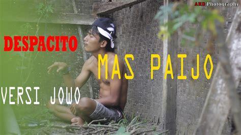 despacito versi jawa ardi feat dea despacito versi jawa youtube