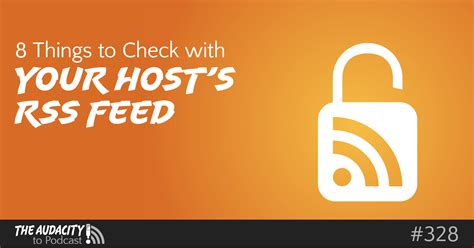 8 Things To Do With Your by 8 Things To Check With Your Media Host S Podcast Rss Feed