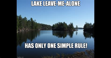 Lake Meme - meme lake leave me alone woodland gear