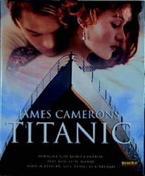 titanic film zusammenfassung deutsch james camerons titanic von ed w marsh bei lovelybooks