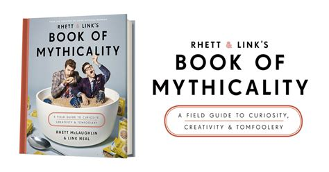 rhett link s book of mythicality a field guide to curiosity creativity and tomfoolery books rhett and link s book of mythicality