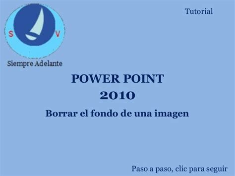 tutorial powerpoint para niños borrar fondos en power point 2010